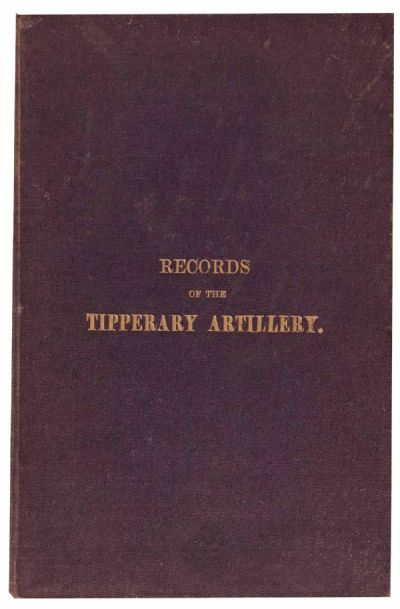 RECORDS OF THE TIPPERARY ARTILLERY, from 1793 to 1889 at Dolan's Art Auction House